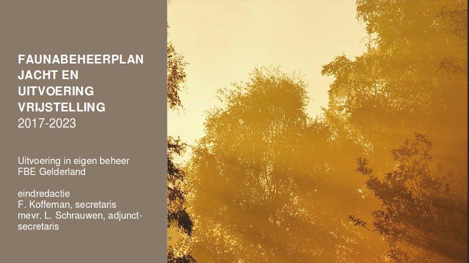 Faunabeheerplan Gelderland jacht en vrijgestelde soorten door G.S. goedgekeurd